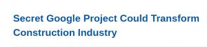 پروژه سری گوگل صنعت ساخت و ساز را تغییر میدهد.